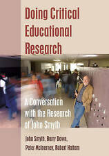 Doing Critical Educational Research Smyth  John 9781433123184