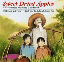 Sweet Dried Apples: A Vietnamese Wartime Childhood