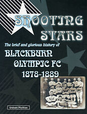 Shooting Stars The brief and glorious history of Blackburn Olympic FC 1878-1889