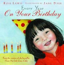 Every Year on Your Birthday by Rose A. Lewis signed NEW