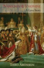 Napoleon and Josephine : A Love Story by Theo Aronson