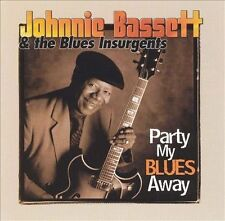 Party My Blues Away by Johnnie Bassett & The Blues Insurgents (CD, Apr-1999,...