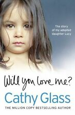 Will You Love Me?: The story of my adopted daughter Lucy by Cathy Glass (Paperback, 2013)