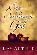 Sex According to God by Kay Arthur