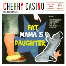 CD Cherry Casino And The Gamblers - Fat  Mama's Daughter - Rhythm Bomb Records