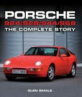 Porsche 924 / 928 / 944 / 968 : The Complete Story, Hardcover by Smale, Glen,...