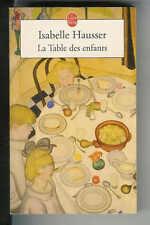 """Isabelle Hausser : La Table des enfants """" Editions Le Livre de Poche """""""
