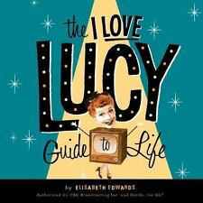 The I Love Lucy Guide to Life