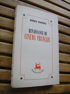 Georges Charensol : Renaissance du cinéma français Editions Sagittaire 1946