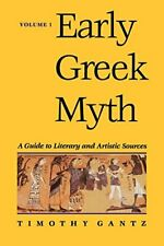 Early Greek Myth: A Guide to Literary and Artistic Sources: Volume 1, Gantz+=