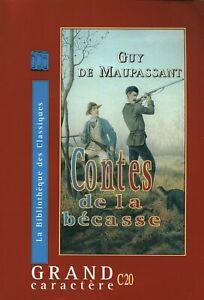Livre contes de la bécasse Guy de Maupassant  2002 éditions Tum /Grand caractère