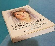 La Boda del Siglo: Los Secretos Sobre La Union de Felipe y Letizia y Otros...