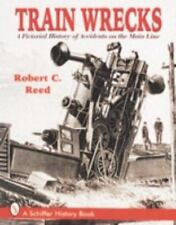 TT - Train Wrecks: A Pictorial History of Accidents on the Main Line  *NEW BOOK*