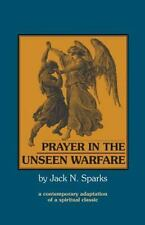 Prayer in the Unseen Warfare (Unseen Warfare): By Jack N. Sparks, Lorenzo Com...