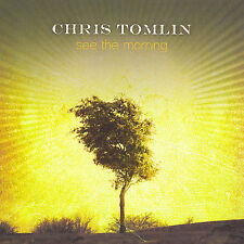 See the Morning - Chris Tomlin (CD, 2006, Six Steps Records)