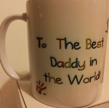The Best Daddy In The World Mug ANY design of your Choice Have It YOUR Way