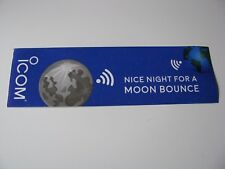 "1x ICOM Ham Amature Radio ""Nice Night for A Moon Bounce Logo Bumper Sticker 10x3"