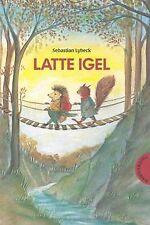 Latte Igel. Sammelband von Lybeck, Sebastian   Buch   Zustand gut