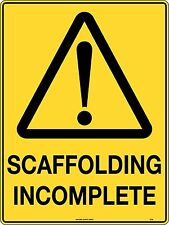 Caution Warning Scaffolding Incomplete Safety Sign 600x450mm Metal