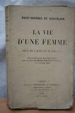 LA VIE D'UNE FEMME par SAINT -GEORGES DE BOUHELIER  éd. FASQUELLE 1919