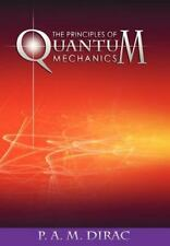 The Principles Of Quantum Mechanics: By P. A. M. Dirac