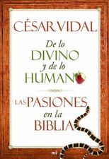 De lo divino y de lo humano. Las pasiones en la Biblia (Spanish Edition)