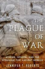 Ancient Warfare and Civilization: The Plague of War : Athens, Sparta, and the...