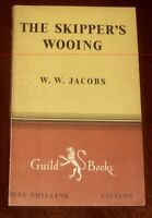'THE SKIPPER'S WOOING' by W.W. JACOBS : Guild Books Edition : 1947 : 1st.ed.THUS