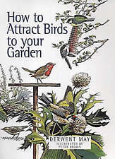 Good, How to Attract Birds to the Garden, May, Derwent, Book