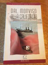 Dal Monviso alla alifornia Alessandro e Anna Occelli 2004 Fusta Edizione