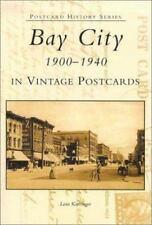 Bay City 1900-1940 in Vintage Postcards (Paperback or Softback)