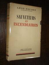 SAUVETEURS ET INCENDIAIRES - Léon Daudet 1941