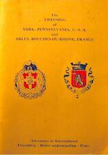 THE TWINNING of york Pennsylvania and Arles Bouches du Rhone RARE++