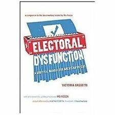 Electoral Dysfunction: A Survival Manual for American Voters, Bassetti, Victoria