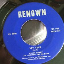 HEAR - 1957 ROCKABILLY /R'N'R JIVER - WAYNE HANDY - SAY YEAH - RENOWN 45Original