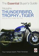 Triumph Thunderbird, Trophy and Tiger : 650cc and  by Peter Henshaw