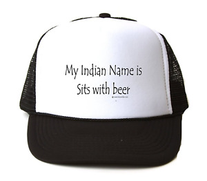 Trucker Hat Cap Foam Mesh My Indian Name Is Sits With Beer Funny