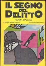 Edgar Wallace: Il segno del delitto. Mondadori Omnibus, 1978 Prima edizione