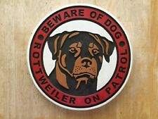 Rottweiler Sign – Beware of Dog Rottweiler on Patrol