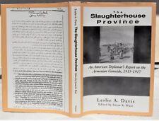 Leslie Davis SLAUGHTERHOUSE PROVINCE Massacres Armenia Armenian Genocide Harpoot