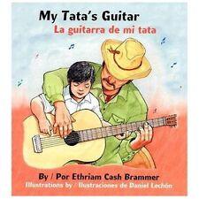 My Tata's Guitar/ La Guitarra de Mi Tata (Hardback or Cased Book)