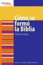 Como se formo la Biblia (Conozca Su Biblia) (Spanish Edition) (Know Your Bible)