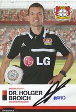 Dr. Holger BROICH + Bayer 04 Leverkusen + Saison 2013/2014 + Autogrammkarte
