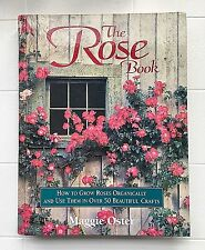 The Rose Book : How to Grow Roses Organically and Use Them in over 50 Beautiful…