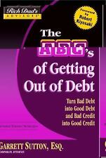 Rich Dad's Advisors®: The ABC's of Getting Out of Debt: Turn Bad Debt into Good