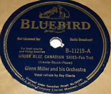Bluebird B-11219 Glenn Miller Under Blue Canadian Skies / Adios 78 RPM E E