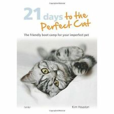 21 Days to the Perfect Cat: The Friendly Boot Camp for Your Imperfect-ExLibrary