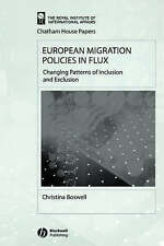 European Migration Policies in Flux: Changing Patterns of Inclusion and Exclusi