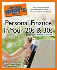 The Complete Idiot's Guide to Personal Finance inYour 20s &30s, 4th Edit, Shelly