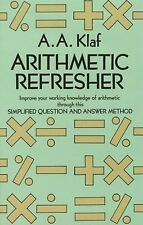 *New* ARITHMETIC REFRESHER by A. A. Klaf   ISBN: 9780486212418